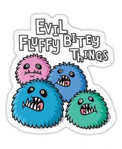 Evil fluffy bitey Bespoke vinyl sticker