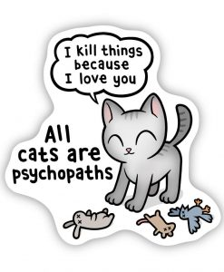 Psychopath Cat bespoke shaped vinyl sticker